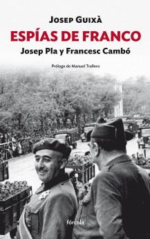 Espías de Franco. Josep Pla y Francesc Cambó