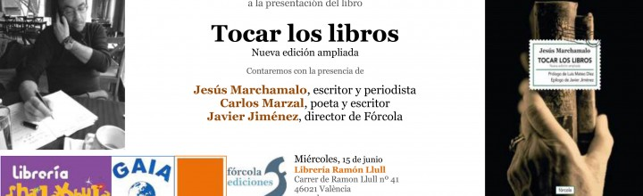 Presentación de Tocar los libros de Jesús Marchamalo en Valencia