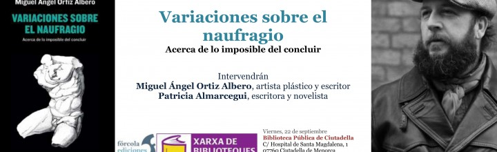 Miguel Ángel Ortiz Albero presenta sus naufragios en Menorca