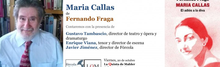 Presentación del libro Maria Callas de Fernando Fraga