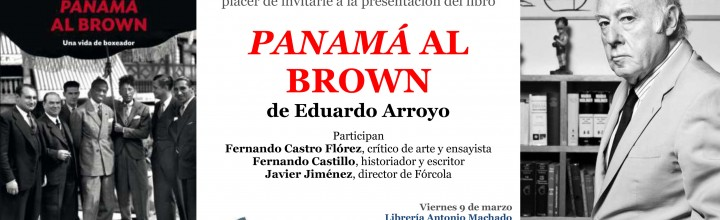 Eduardo Arroyo presenta Panamá Al Brown
