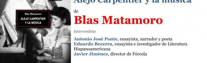 Blas Matamoro presenta su libro sobre Carpentier y la música en Madrid