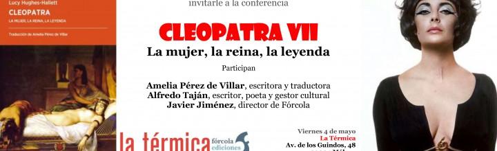 Conferencia Cleopatra VII en La Térmica – Málaga