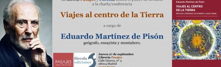 Conferencia de Eduardo Martínez de Pisón: Viajes al centro de la Tierra