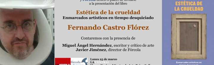Presentación de Estética de la crueldad, de Fernando Castro