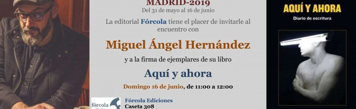Miguel Ángel Hernández firma en la #FLM19 (caseta 308)