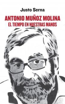 Antonio Muñoz Molina. El tiempo en nuestras manos