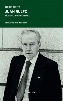 Juan Rulfo: Biografía no autorizada