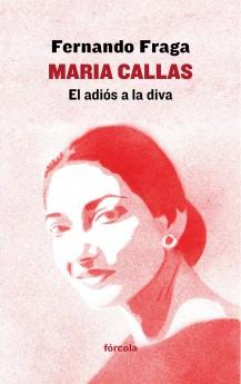 Maria Callas. El adiós a la diva