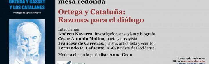 Mesa redonda: Ortega y Cataluña. Razones para el diálogo